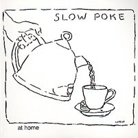 Slow Poke at Home
